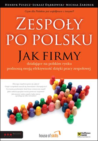 Zespoły po polsku. Jak firmy działające na polskim rynku podnoszą swoją efektywność…