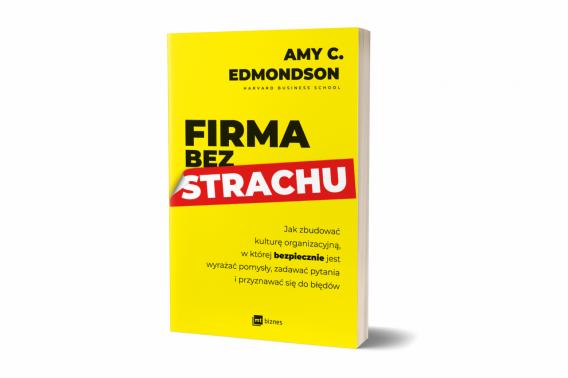 """""""Firma bez strachu""""<br>nowa książka Amy C. Edmondson"""